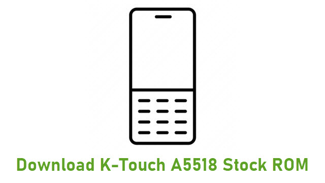 Download K-Touch A5518 Stock ROM