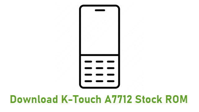 Download K-Touch A7712 Stock ROM
