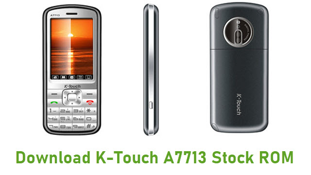 Download K-Touch A7713 Stock ROM