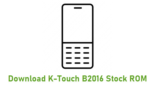 Download K-Touch B2016 Stock ROM