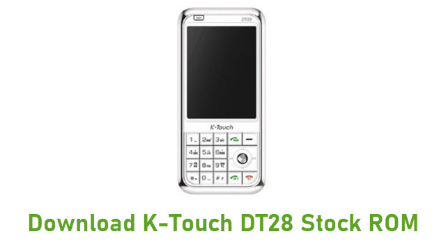 Download K-Touch DT28 Stock ROM