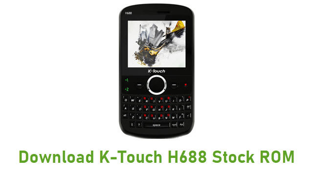 Download K-Touch H688 Stock ROM