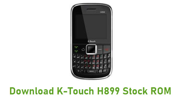 Download K-Touch H899 Stock ROM