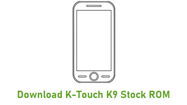 Download K-Touch K9 Stock ROM
