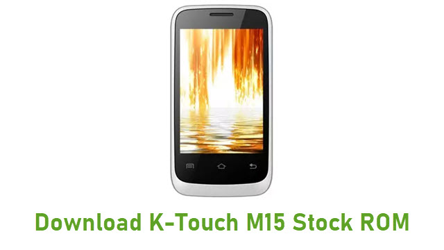 Download K-Touch M15 Stock ROM