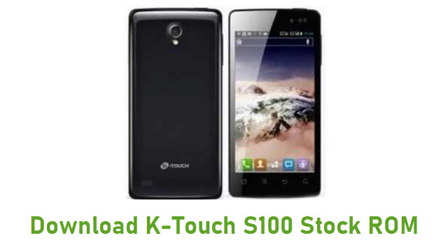 Download K-Touch S100 Stock ROM