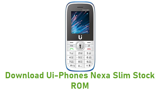 Download Ui-Phones Nexa Slim Stock ROM