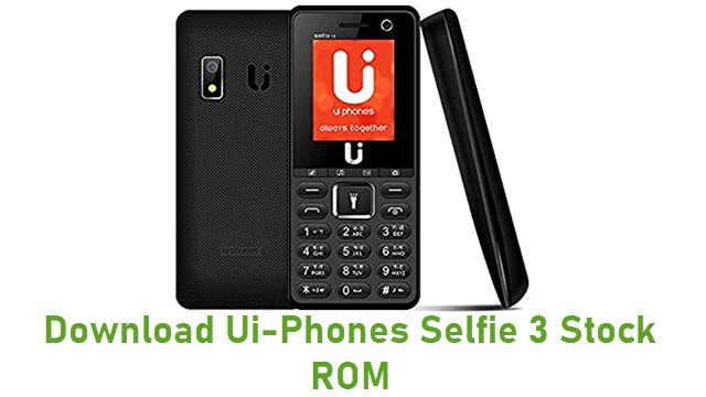 Download Ui-Phones Selfie 3 Stock ROM