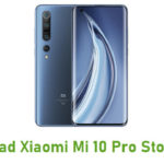 Download Xiaomi Mi 10 Pro Stock ROM