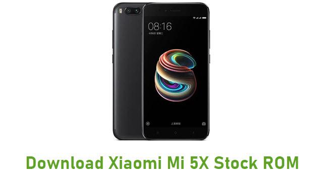 Download Xiaomi Mi 5X Stock ROM