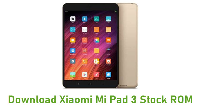 Download Xiaomi Mi Pad 3 Stock ROM