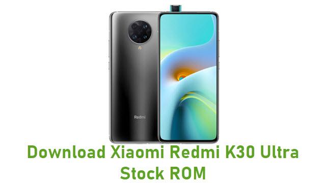 Download Xiaomi Redmi K30 Ultra Stock ROM