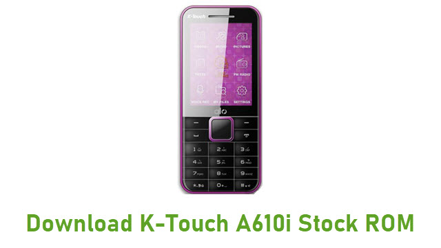 K-Touch A610i Stock ROM