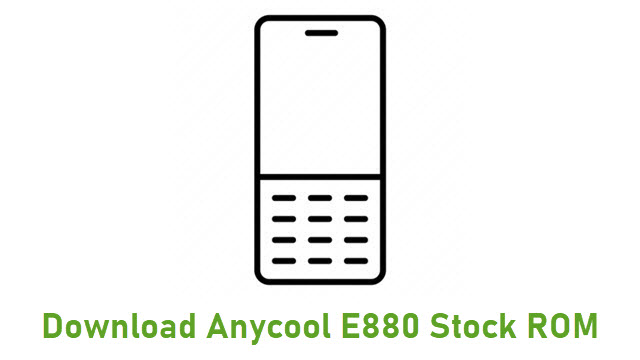 Download Anycool E880 Stock ROM