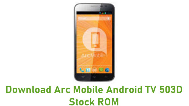 Download Arc Mobile Android TV 503D Stock ROM