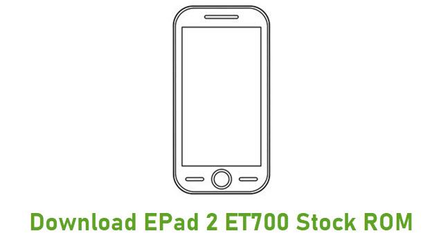 Download EPad 2 ET700 Stock ROM