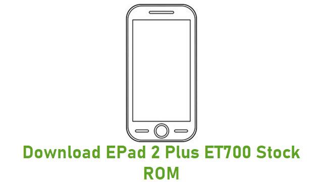 Download EPad 2 Plus ET700 Stock ROM
