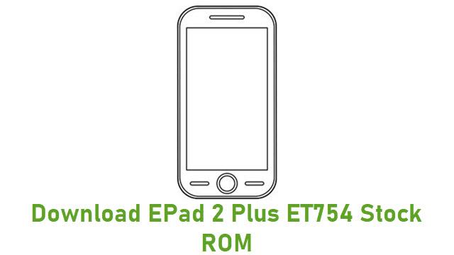 Download EPad 2 Plus ET754 Stock ROM