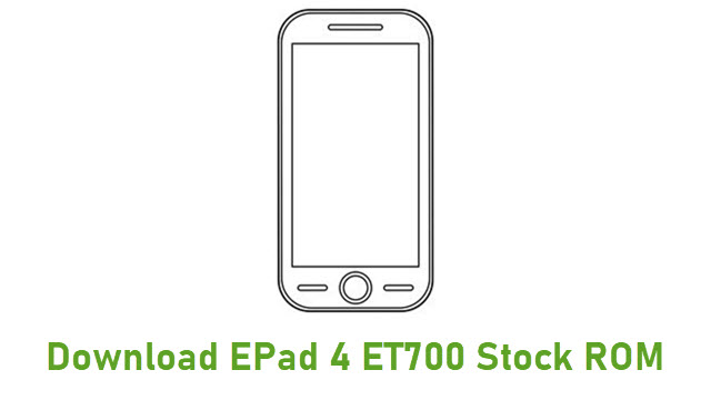 Download EPad 4 ET700 Stock ROM