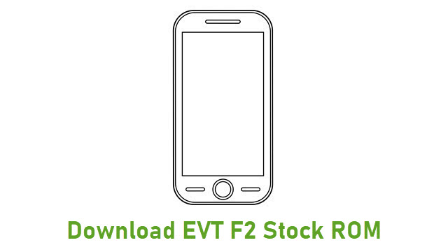 Download EVT F2 Stock ROM