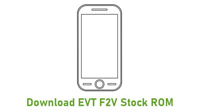Download EVT F2V Stock ROM