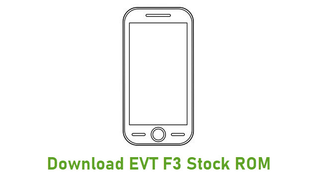 Download EVT F3 Stock ROM