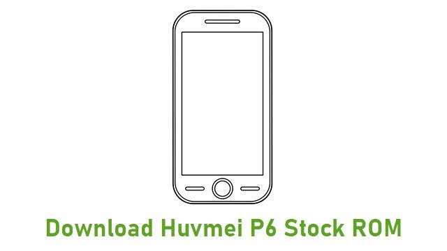 Download Huvmei P6 Stock ROM