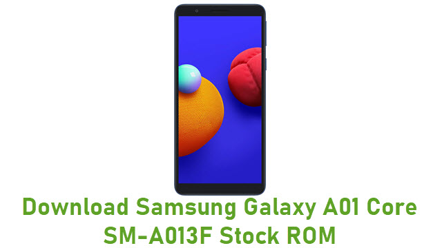 Download Samsung Galaxy A01 Core SM-A013F Stock ROM