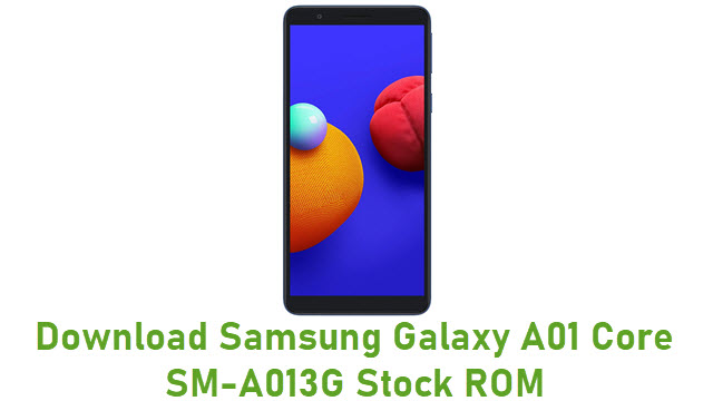 Download Samsung Galaxy A01 Core SM-A013G Stock ROM