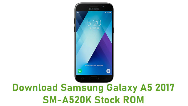 Download Samsung Galaxy A5 2017 SM-A520K Stock ROM