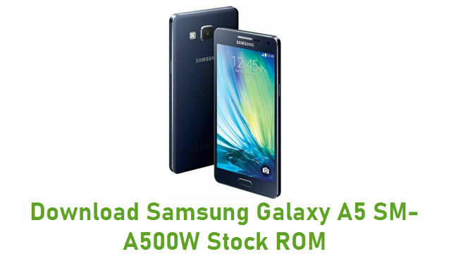 Download Samsung Galaxy A5 SM-A500W Stock ROM