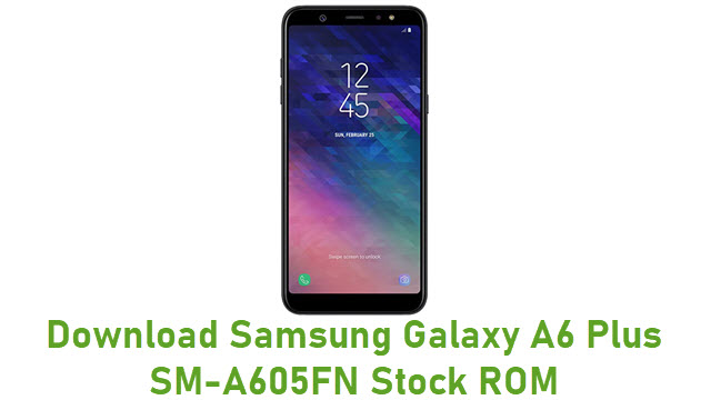Download Samsung Galaxy A6 Plus SM-A605FN Stock ROM