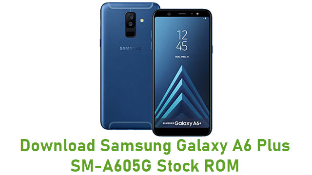 Download Samsung Galaxy A6 Plus SM-A605G Stock ROM