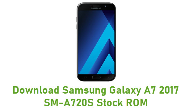 Download Samsung Galaxy A7 2017 SM-A720S Stock ROM
