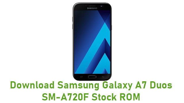 Download Samsung Galaxy A7 Duos SM-A720F Stock ROM