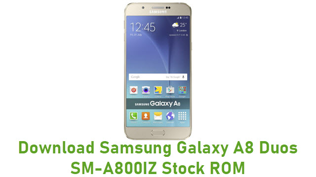 Download Samsung Galaxy A8 Duos SM-A800IZ Stock ROM