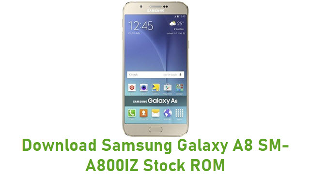 Download Samsung Galaxy A8 SM-A800IZ Stock ROM
