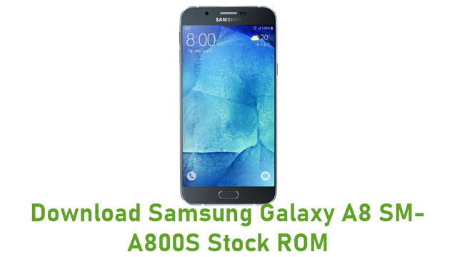 Download Samsung Galaxy A8 SM-A800S Stock ROM
