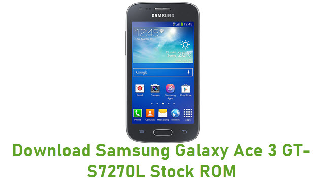 Download Samsung Galaxy Ace 3 GT-S7270L Stock ROM