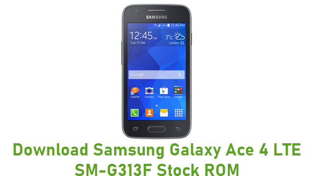 Download Samsung Galaxy Ace 4 LTE SM-G313F Stock ROM