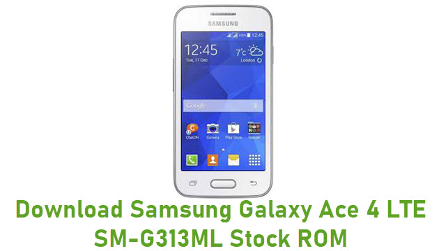 Download Samsung Galaxy Ace 4 LTE SM-G313ML Stock ROM