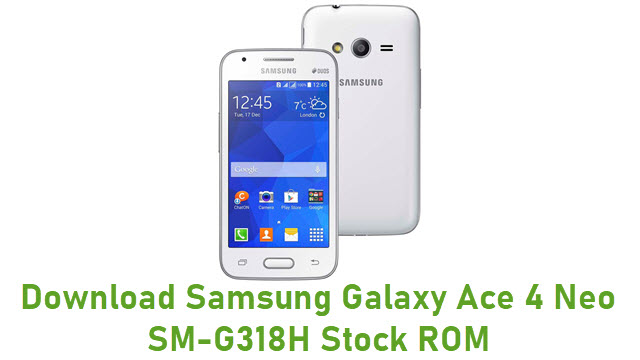 Download Samsung Galaxy Ace 4 Neo SM-G318H Stock ROM