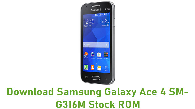 Download Samsung Galaxy Ace 4 SM-G316M Stock ROM