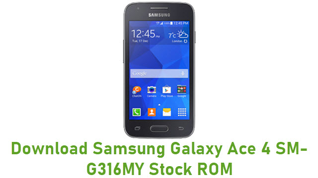 Download Samsung Galaxy Ace 4 SM-G316MY Stock ROM