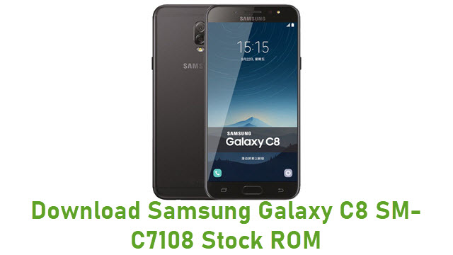 Download Samsung Galaxy C8 SM-C7108 Stock ROM