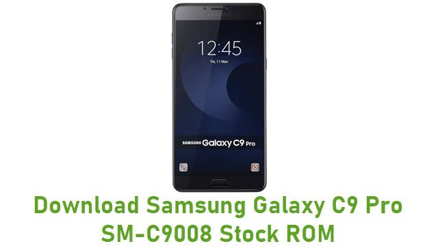 Download Samsung Galaxy C9 Pro SM-C9008 Stock ROM