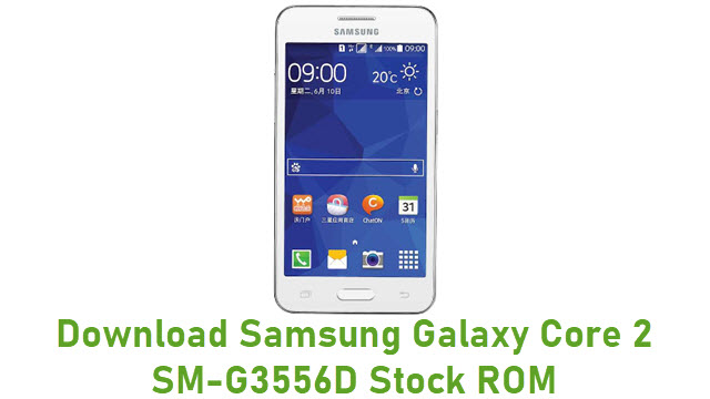 Download Samsung Galaxy Core 2 SM-G3556D Stock ROM