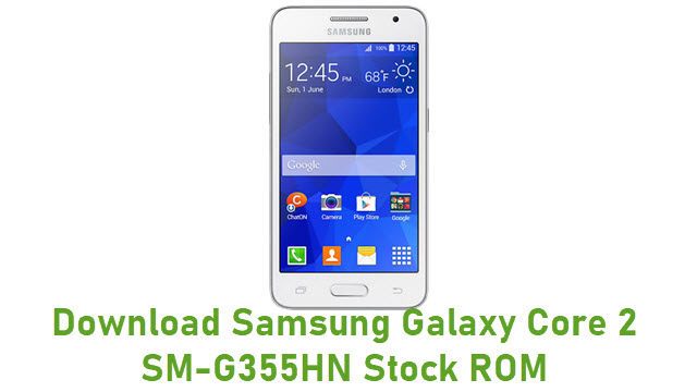 Download Samsung Galaxy Core 2 SM-G355HN Stock ROM