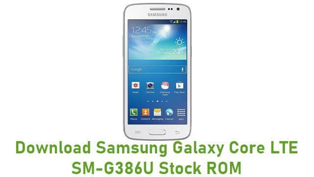 Download Samsung Galaxy Core LTE SM-G386U Stock ROM