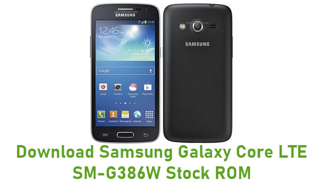 Download Samsung Galaxy Core LTE SM-G386W Stock ROM